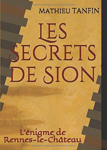 Les Secrets de Sion: L'énigme de Rennes-le-Château