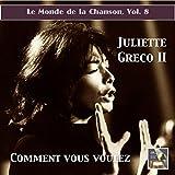 Le monde de la chanson, Vol. 8: Juliette Greco II 'Comment vous voulez' (Remastered 2015)