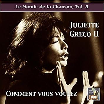 """Le monde de la chanson, Vol. 8: Juliette Greco II """"Comment vous voulez"""" (Remastered 2015)"""