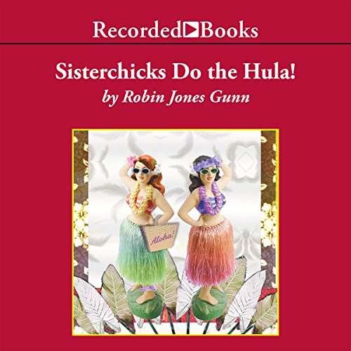 Sisterchicks Do The Hula audiobook cover art