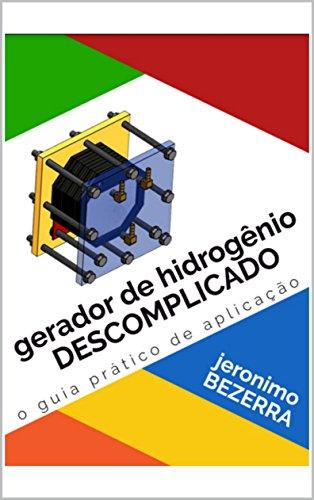 GERADOR DE HIDROGÊNIO DESCOMPLICADO (PODER DO HIDROGENIO Livro 1)