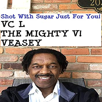 Shot With Sugar Just For You