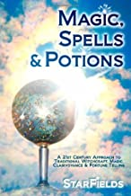 Magic, Spells and Potions: 21st Century Approach to Traditional Witchcraft, Magic, Clairvoyance and Fortune Telling by Dr. Silvia Hartmann (2009-07-20)