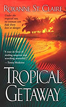 Tropical Getaway by [Roxanne St. Claire]