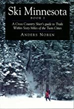 Ski Minnesota: A Cross Country Skier's Guide to Trails Within Sixty Miles of the Twin Cities, Book 1