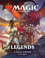 Magic the Gathering Legends: A Visual History