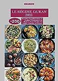 LE RÉGIME DUKAN 2021: +200 Recettes Appétissantes et Faciles à Préparer à la Maison Pour Perdre du Poids et Rester en Forme