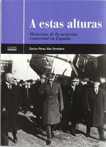 A estas alturas: Historias de la aviación comercial española (Aeronáutica)