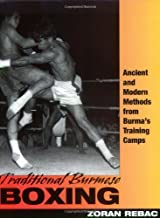 Traditional Burmese Boxing: Ancient and Modern Methods from Burma's Training Camp