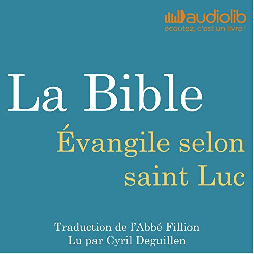 La Bible : Évangile selon saint Luc audiobook cover art