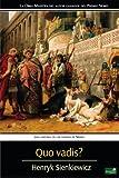 Quo Vadis?: Una Historia de los Tiempos de Nerón