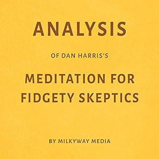 Analysis of Dan Harris's Meditation for Fidgety Skeptics audiobook cover art