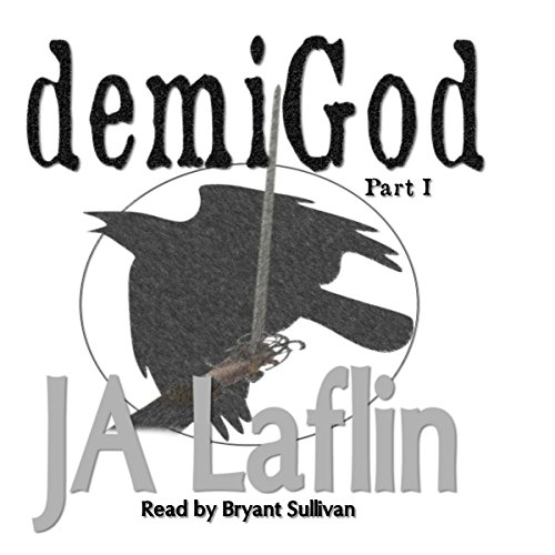 demiGod: Part I Audiobook By JA Laflin cover art