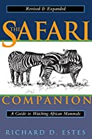 The Safari Companion: A Guide to Watching African Mammals by Richard D. Estes(1999-12-01)