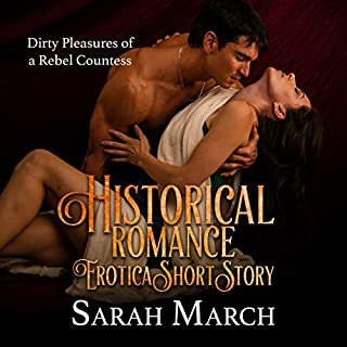 Couverture de Historical Romance Erotica Short Story: Dirty Pleasures of a Rebel Countess