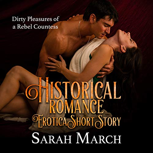 Historical Romance Erotica Short Story: Dirty Pleasures of a Rebel Countess Titelbild