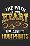 """The Path to My Heart is Paved With Hoofprints: Horse Notebook paperback Journal, Diary Composition Book College Wide Ruled, Gift for equestrian, horse ... and cowgirl, 6""""x9"""" 120 pages (60 sheets)."""
