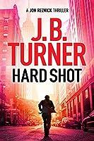 Hard Shot (A Jon Reznick Thriller, 7)