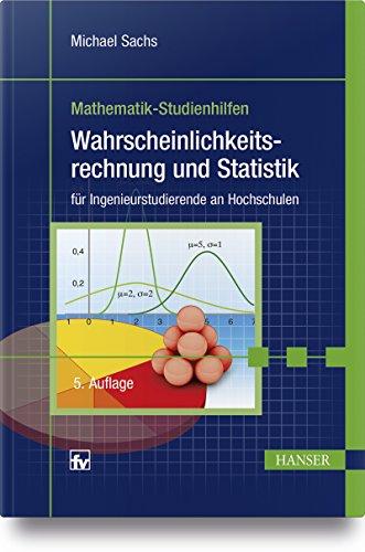 Wahrscheinlichkeitsrechnung und Statistik: für Ingenieurstudierende an Hochschulen