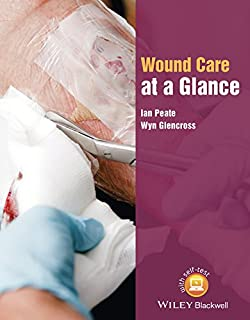 Wound Care at a Glance (At a Glance (Nursing and Healthcare))