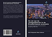 De rol van de vastgoedsector in de Ecuadoriaanse economie: Een macro-economisch-micro-economische benadering, 2006-2016