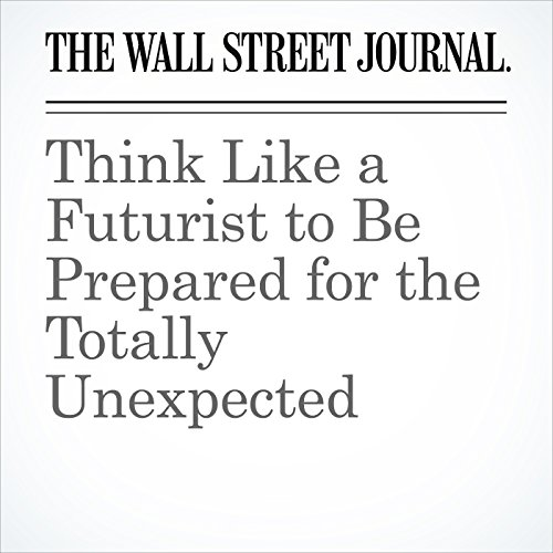 Think Like a Futurist to Be Prepared for the Totally Unexpected copertina