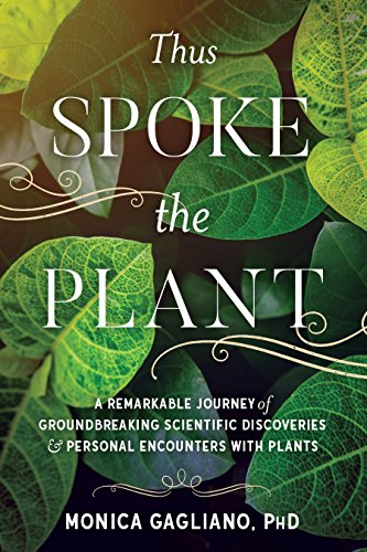 Thus Spoke the Plant: A Remarkable Journey of Groundbreaking Scientific Discoveries and Personal  Encounters with Plants (English Edition)