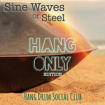 Sine Waves of Steel : Hang Only Edition