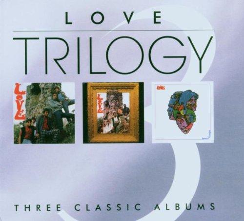 Trilogy - Love/Da Capo/Forever Changes