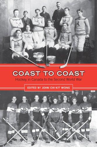 Coast to Coast: Hockey in Canada to the Second World War (English Edition)