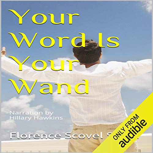 Your Word Is Your Wand Audiobook By Florence Scovel Shinn cover art
