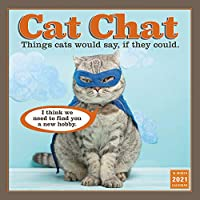 Cat Chat 2021 Calendar: Things Cats Would Say If They Could