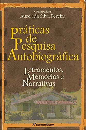 Práticas de pesquisa autobiográfica: letramentos, memórias e narrativas