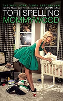 Mommywood by [Tori Spelling]