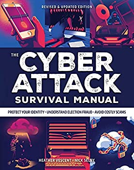 Cyber Attack Survival Manual  From Identity Theft to The Digital Apocalypse  and Everything in Between   2020 Paperback   Identify Theft   Bitcoin   .. Online Security   Fake News  Survival Series