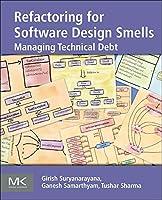 Refactoring for Software Design Smells: Managing Technical Debt Front Cover