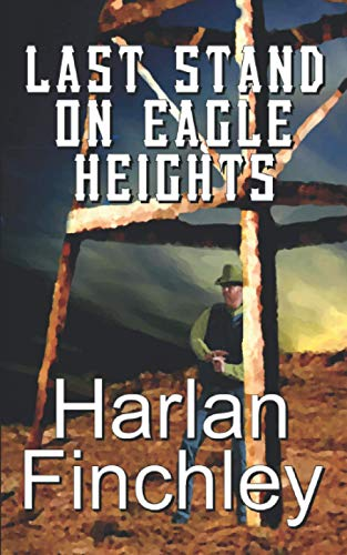 Last Stand on Eagle Heights (The Legend of Boot Hill)