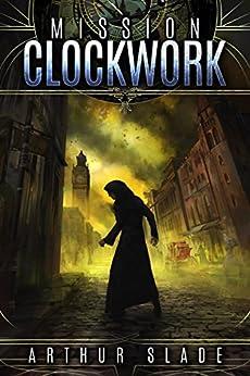 Mission Clockwork by [Arthur Slade]