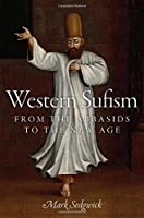 Western Sufism: From the Abbasids to the New Age by Mark Sedgwick(2016-11-16)