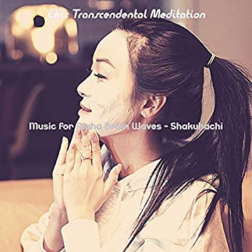 Music for Alpha Brain Waves - Shakuhachi