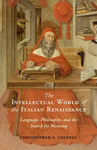 The Intellectual World of the Italian Renaissance: Language, Philosophy, and the Search for Meaning (English Edition)