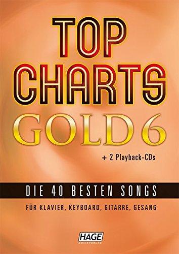 Top Charts Gold 6 (mit 2 CDs): Das Spiel- und Singbuch für Klavier, Keyboard, Gitarre oder Gesang (Top Charts Gold / Die 40 besten Songs für Klavier, Keyboard, Gitarre und Gesang)