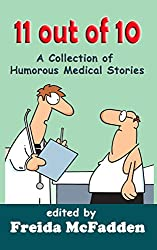 An Excerpt From 11 Out Of 10 A Collection Of Humorous Medical Short Stories