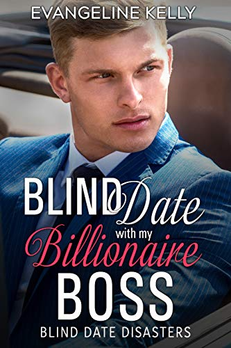 Blind Date with my Billionaire Boss (Blind Date Disasters Book 5) (English Edition)