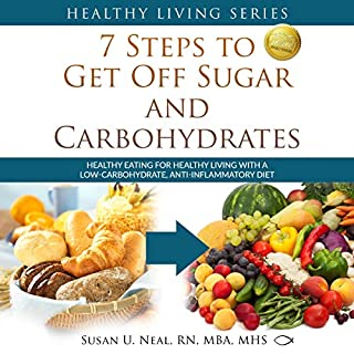 7 Steps to Get Off Sugar and Carbohydrates audiobook cover art