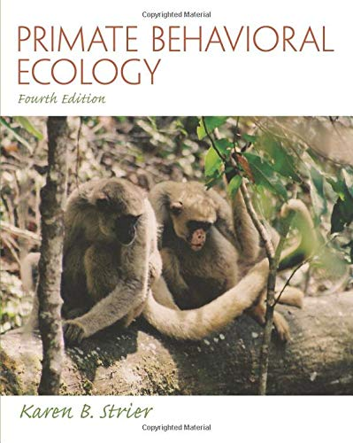 Primate Behavioral Ecology (4th Edition)