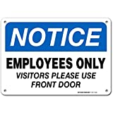 """Notice Employee Only Sign Visitor Please Use Front Door, 7"""" x 10"""" Industrial Grade Aluminum, Easy Mounting, Rust-Free/Fade Resistance, Indoor/Outdoor, USA Made by MY SIGN CENTER"""