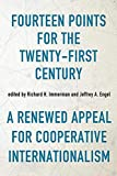 Fourteen Points for the Twenty-First Century: A Renewed Appeal for Cooperative Internationalism (Studies In Conflict Diplomacy Peace)