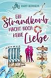 Ein Strandkorb macht noch keine Liebe: Liebesroman