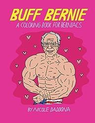 buff bernie bernie sanders coloring book for berniacs and political fiends